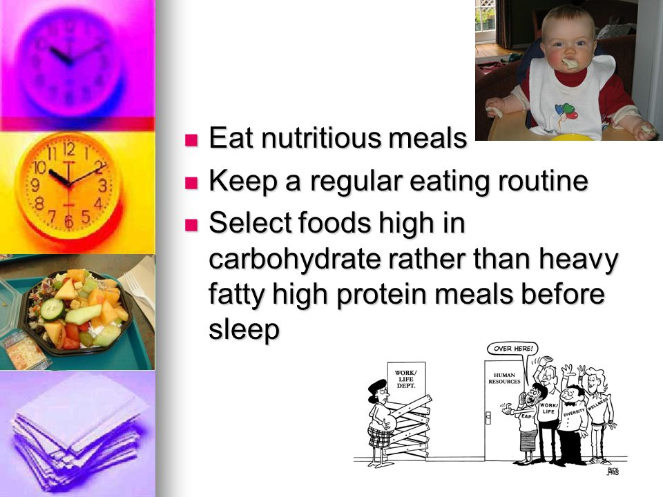 Eat nutritious meals Keep a regular eating routine.