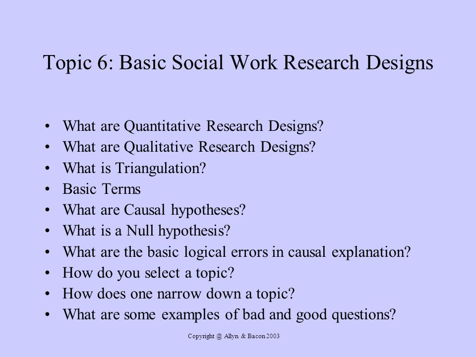 Topic 6: Basic Social Work Research Designs