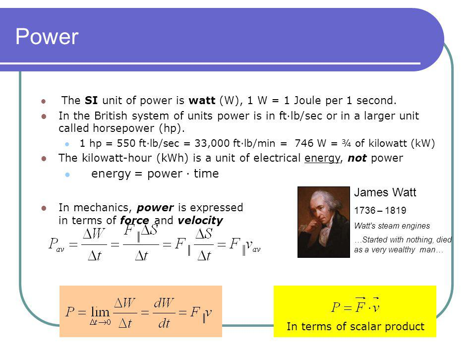 Power James Watt energy = power · time