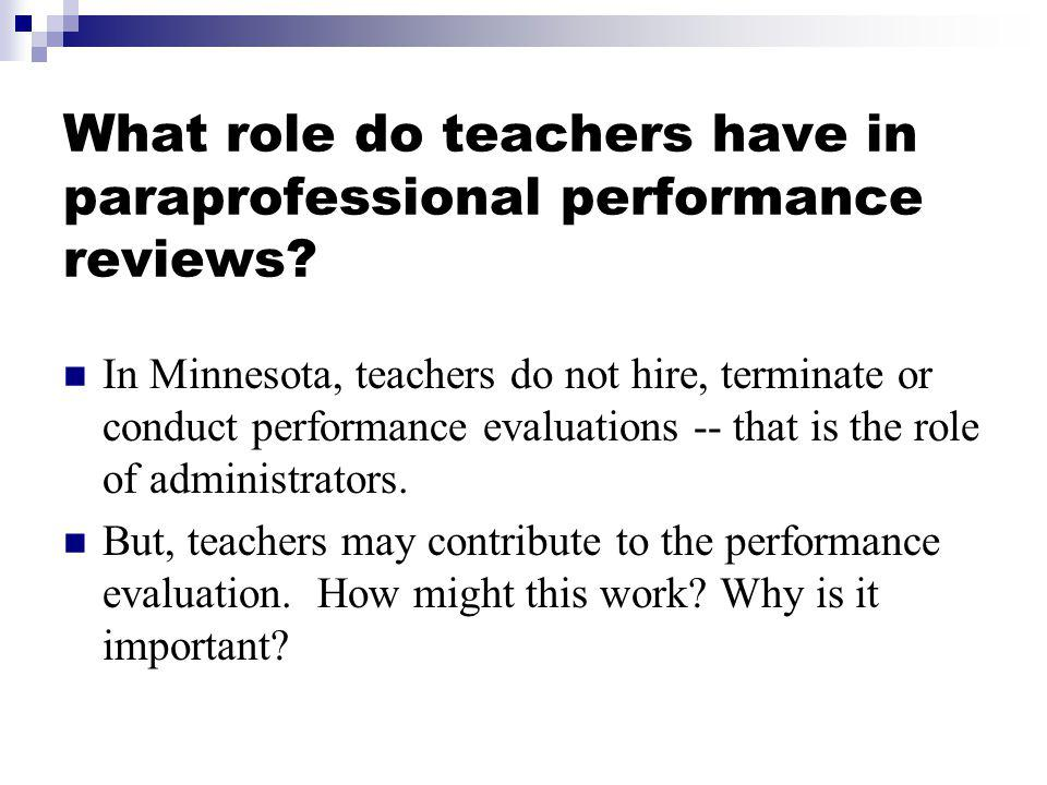 What role do teachers have in paraprofessional performance reviews