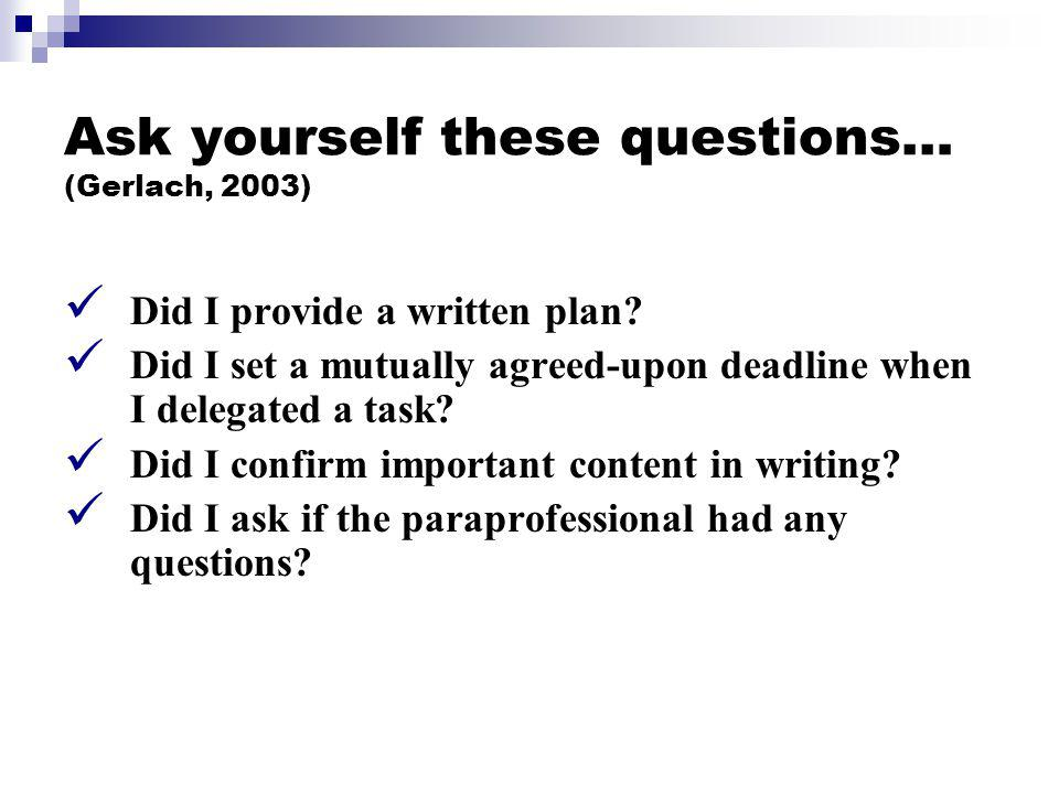 Ask yourself these questions… (Gerlach, 2003)