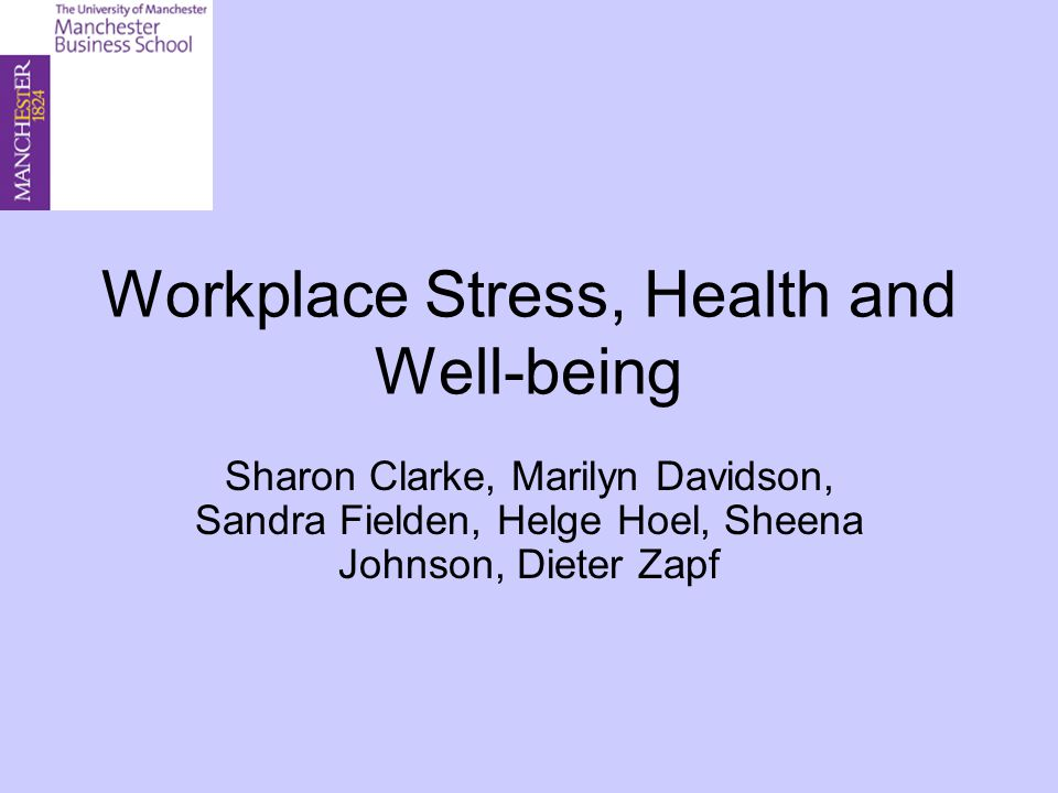 Workplace Stress, Health and Well-being