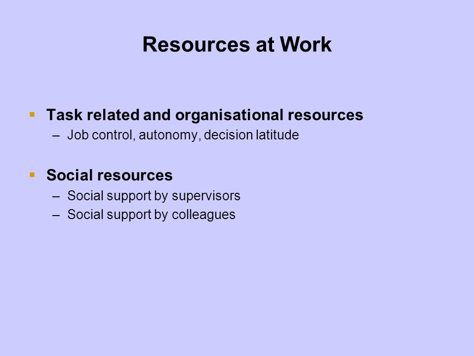 Resources at Work Task related and organisational resources