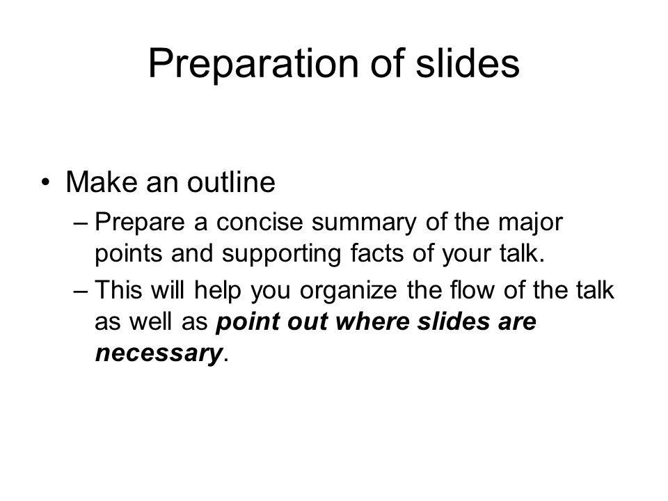 Preparation of slides Make an outline