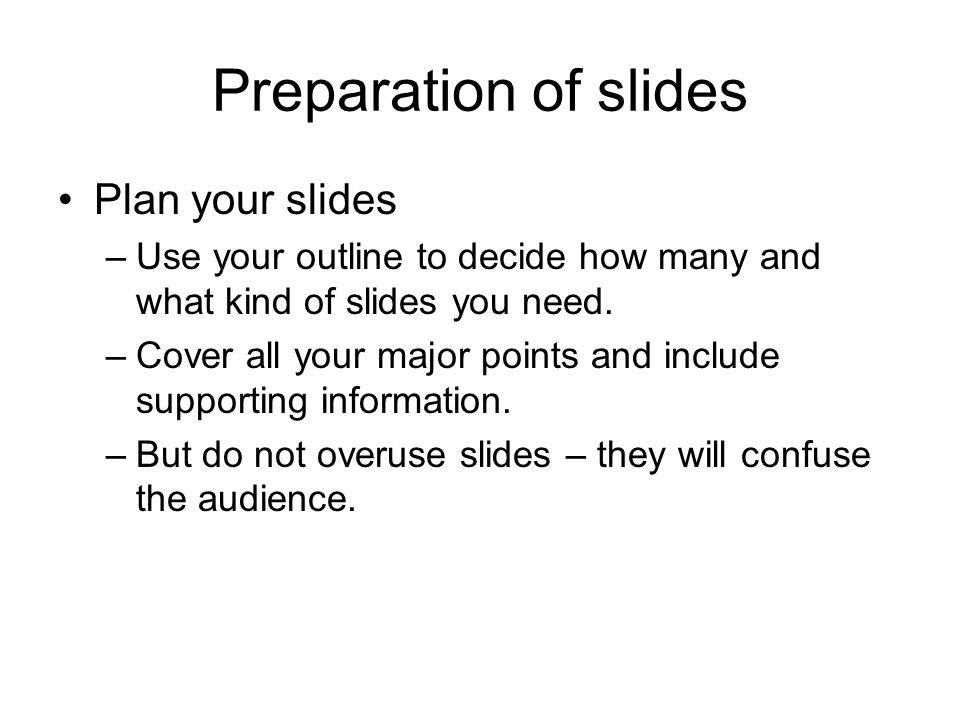 Preparation of slides Plan your slides