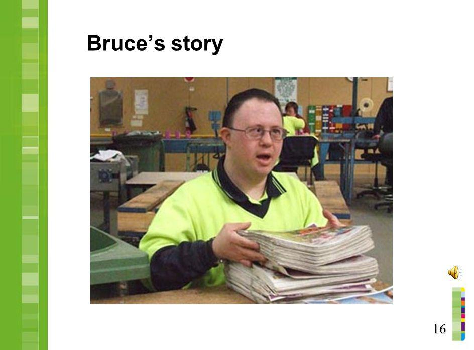 Bruce's story Similar format to scenario