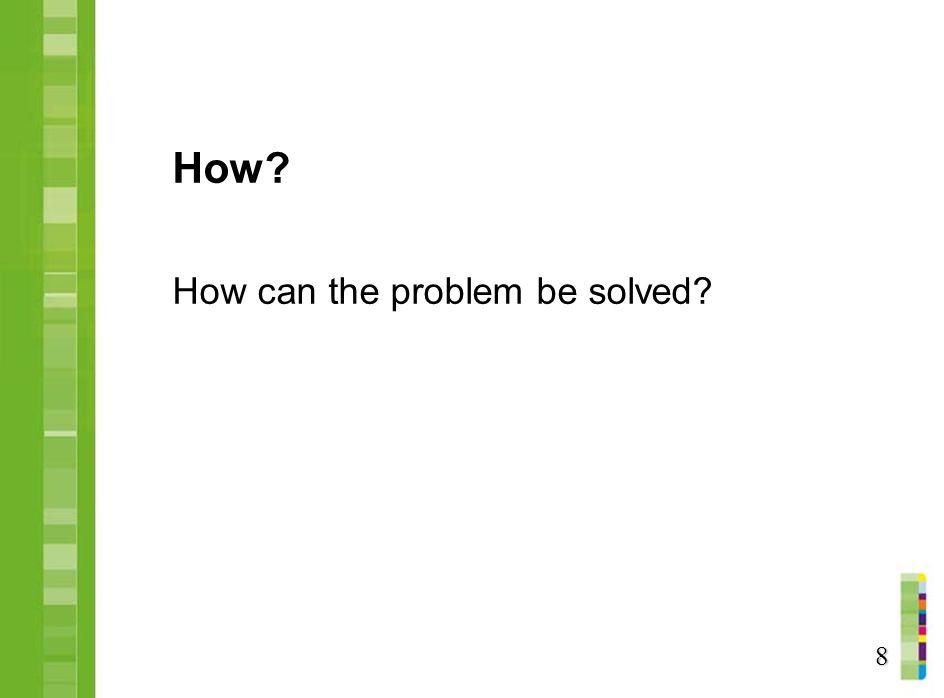 How How can the problem be solved 8