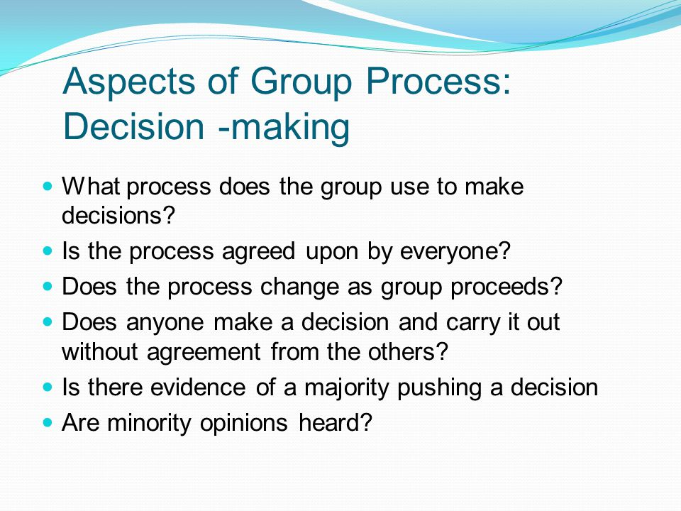 Aspects of Group Process: Decision -making