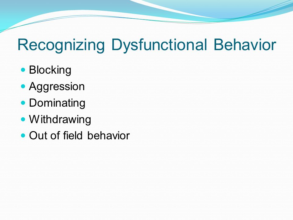 Recognizing Dysfunctional Behavior