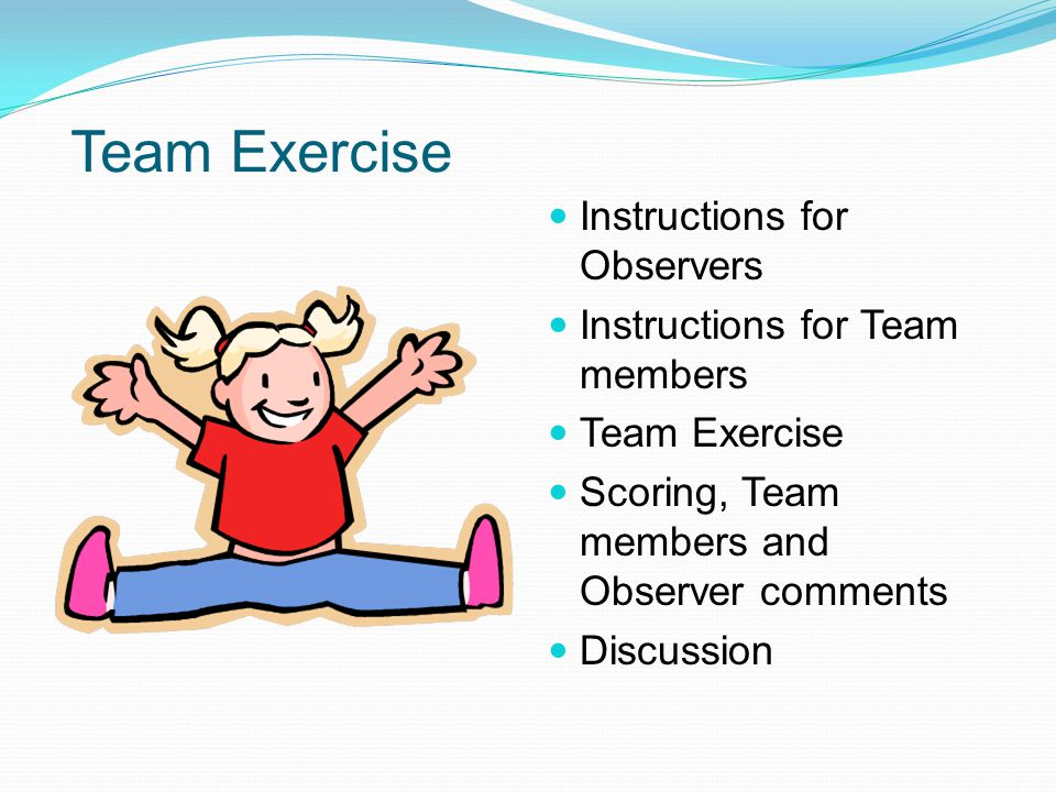 Team Exercise Instructions for Observers Instructions for Team members
