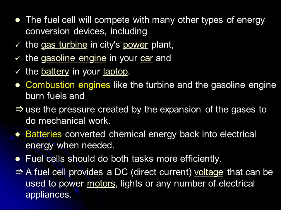 The fuel cell will compete with many other types of energy conversion devices, including