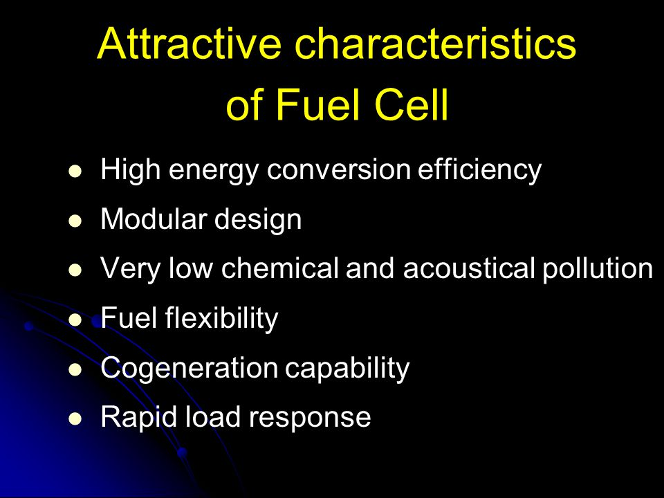 Attractive characteristics of Fuel Cell