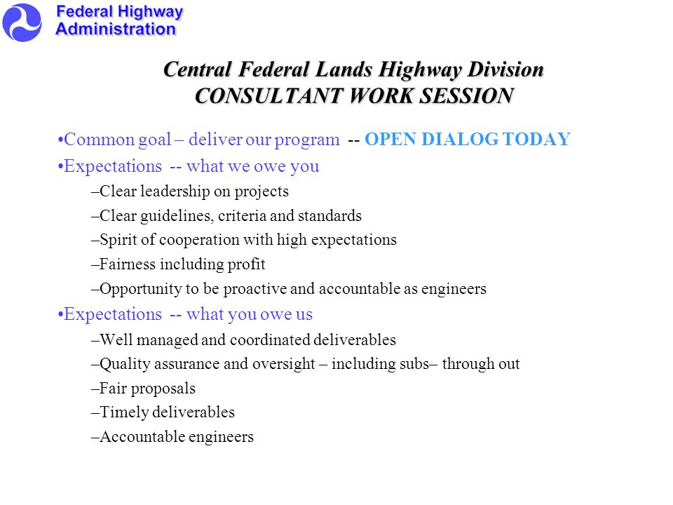 Central Federal Lands Highway Division CONSULTANT WORK SESSION