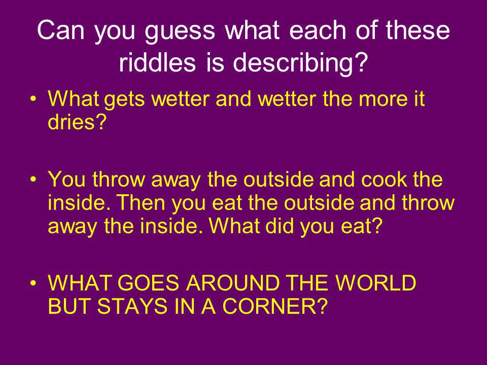 Can you guess what each of these riddles is describing