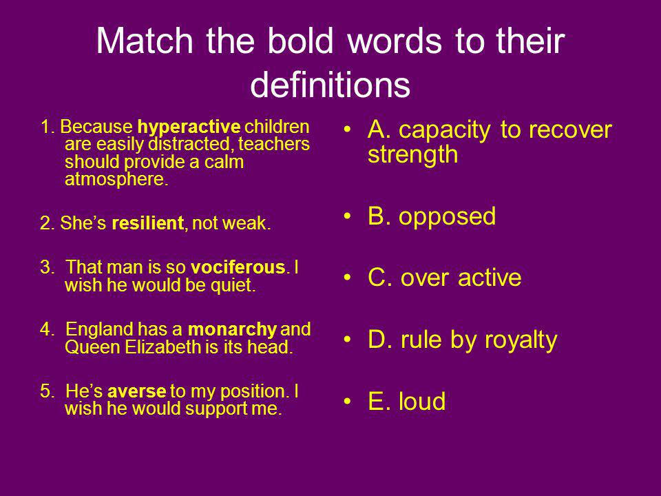 Match the bold words to their definitions