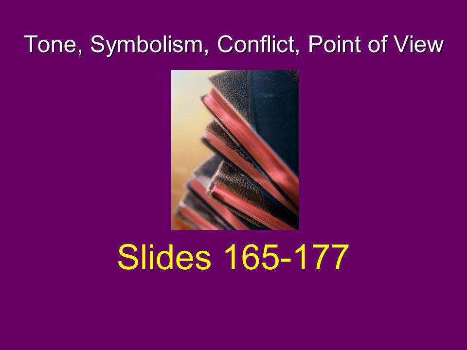 Tone, Symbolism, Conflict, Point of View