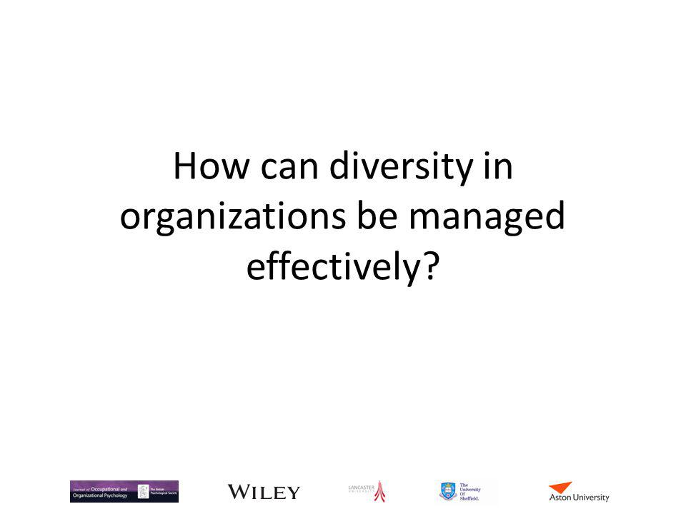 How can diversity in organizations be managed effectively