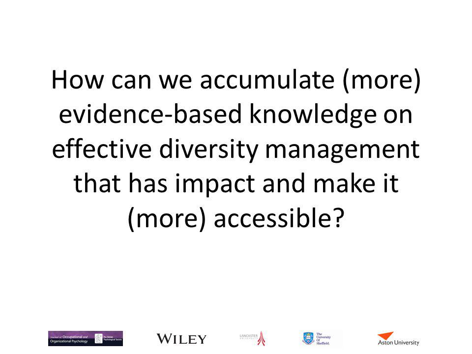 How can we accumulate (more) evidence-based knowledge on effective diversity management that has impact and make it (more) accessible