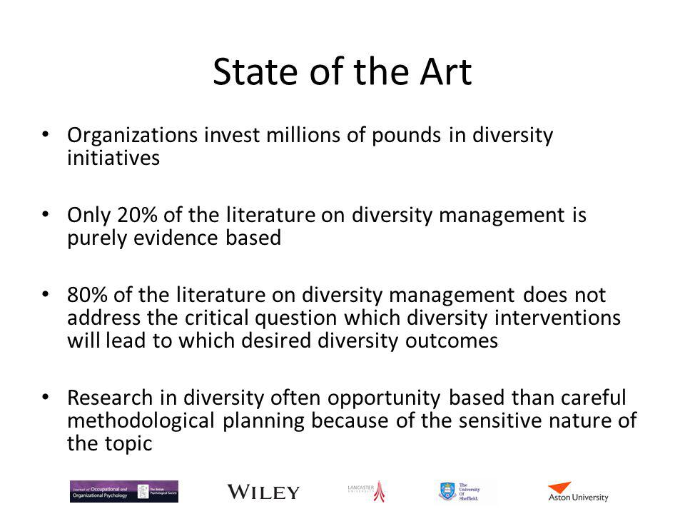 State of the Art Organizations invest millions of pounds in diversity initiatives.