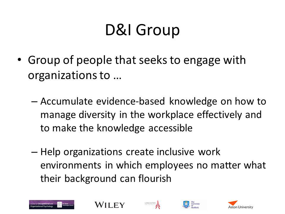 D&I Group Group of people that seeks to engage with organizations to …