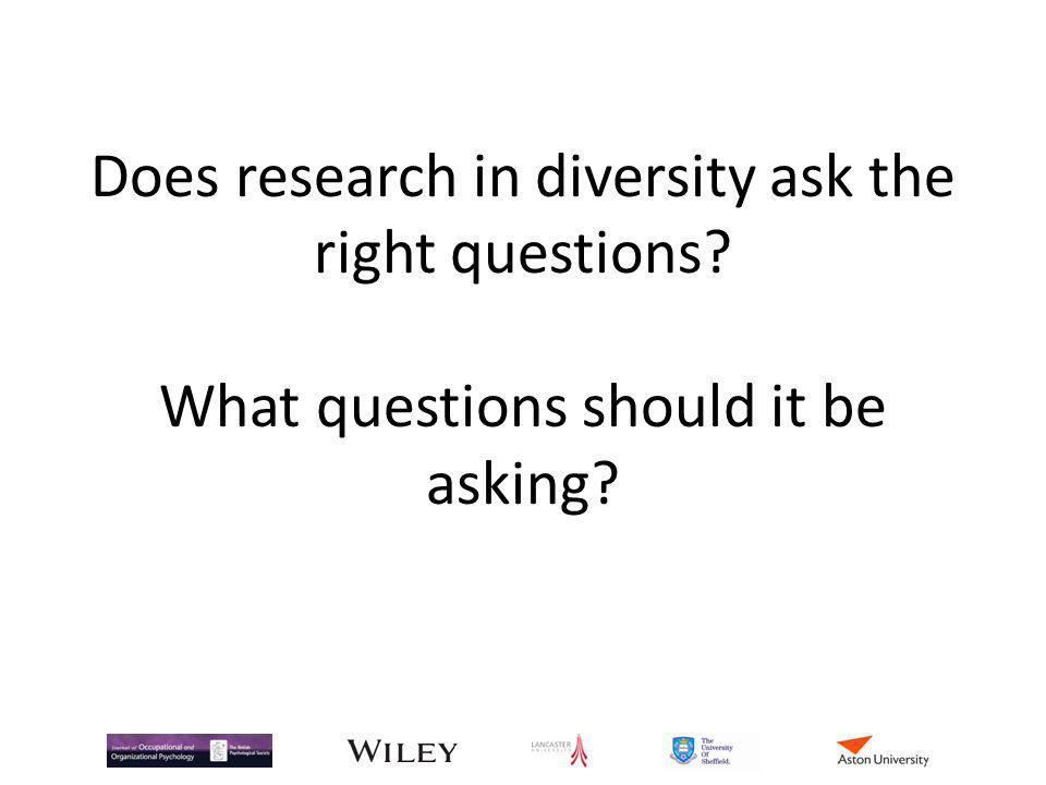Does research in diversity ask the right questions