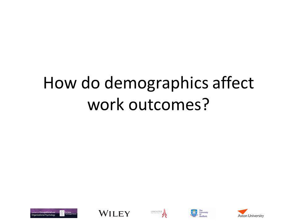 How do demographics affect work outcomes