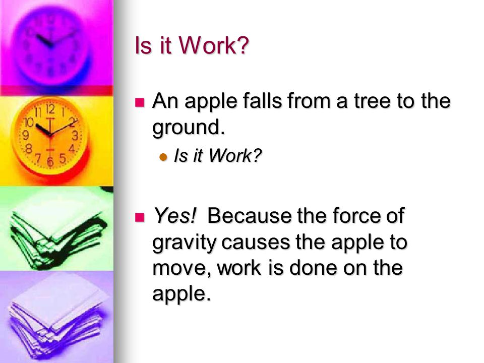 Is it Work An apple falls from a tree to the ground.