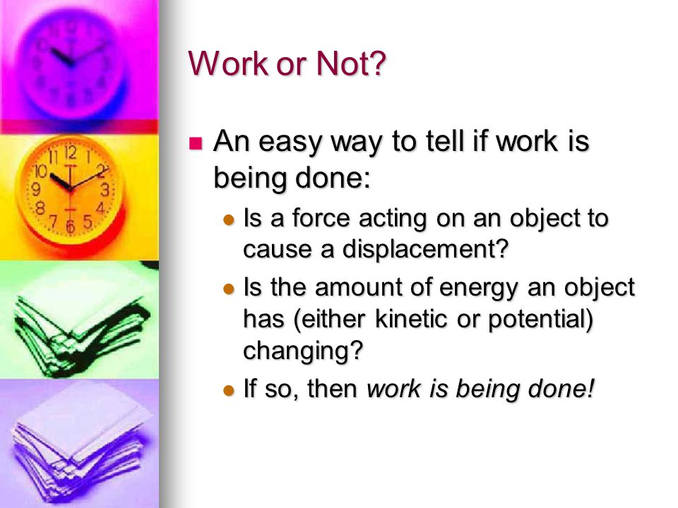Work or Not An easy way to tell if work is being done: