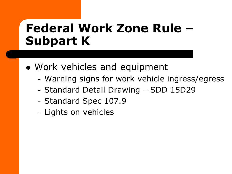 Federal Work Zone Rule – Subpart K
