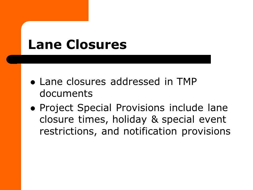 Lane Closures Lane closures addressed in TMP documents