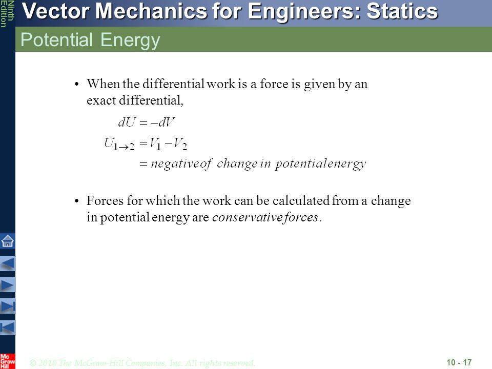 Potential Energy When the differential work is a force is given by an exact differential,