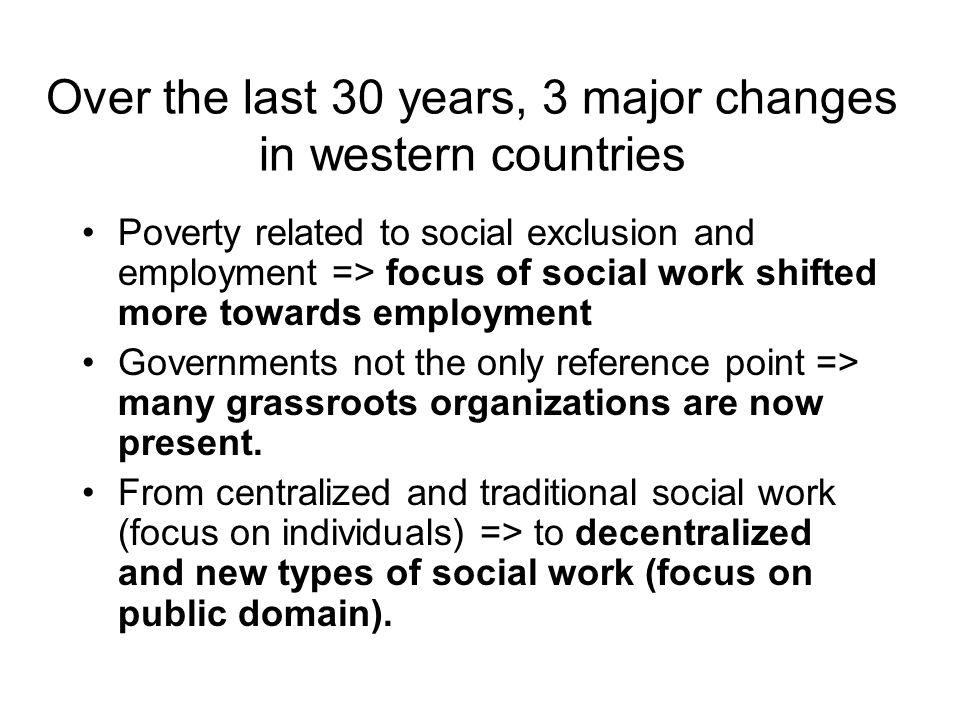Over the last 30 years, 3 major changes in western countries