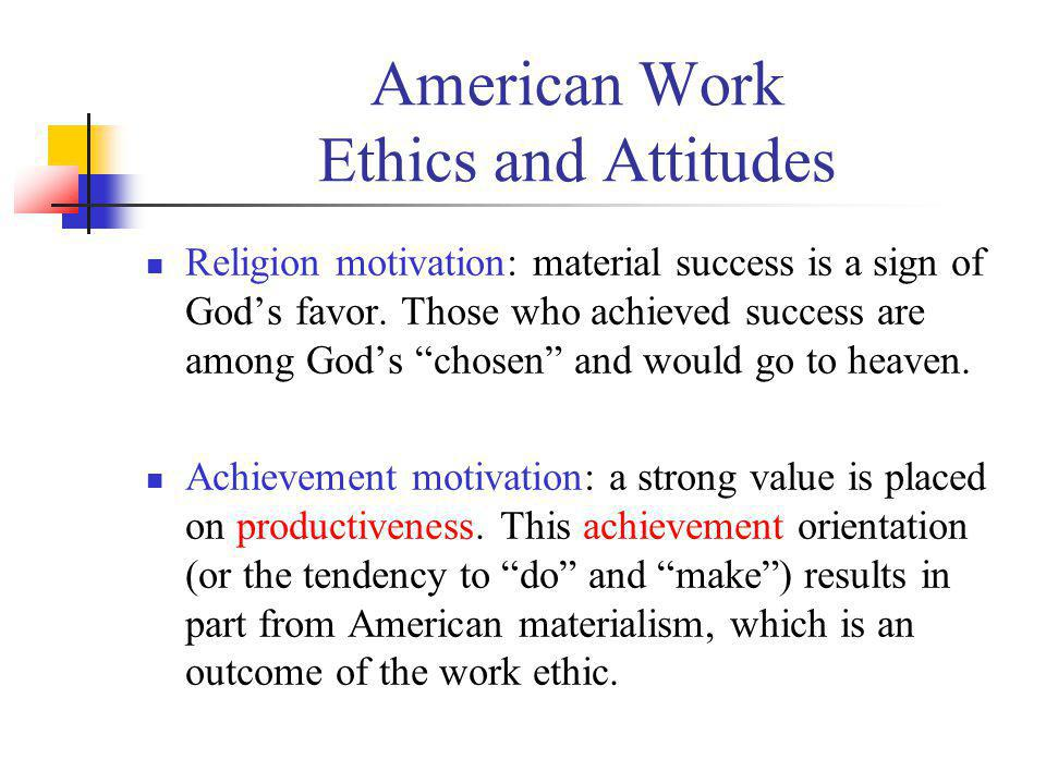 American Work Ethics and Attitudes