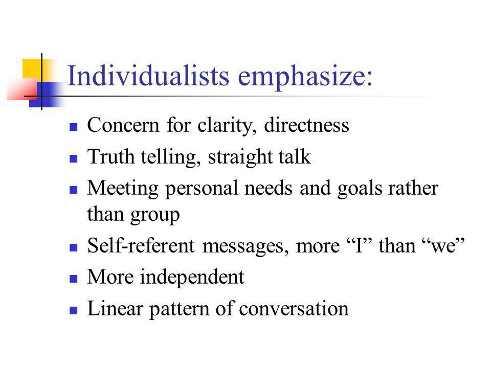 Individualists emphasize: