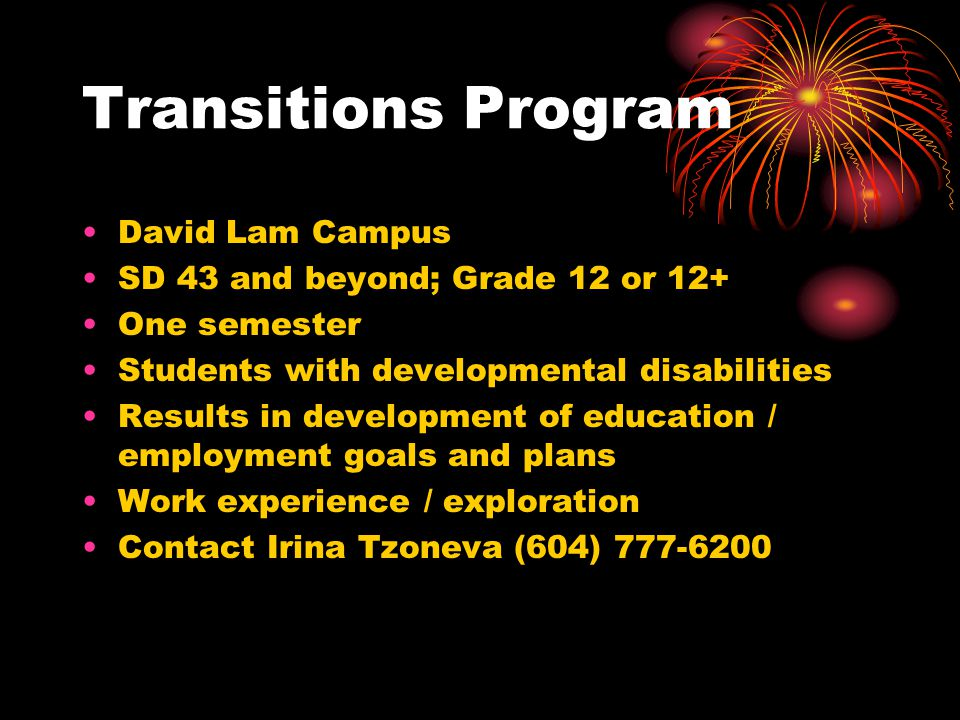Transitions Program David Lam Campus SD 43 and beyond; Grade 12 or 12+