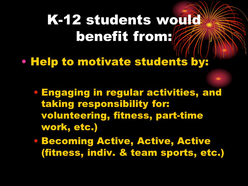 K-12 students would benefit from:
