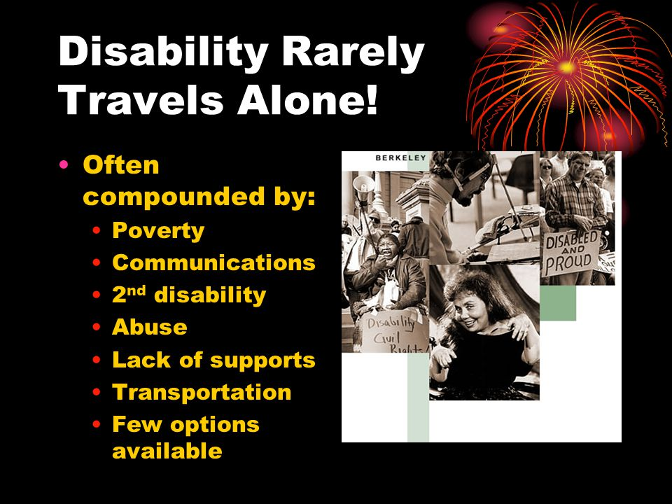 Disability Rarely Travels Alone!