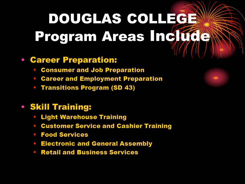 DOUGLAS COLLEGE Program Areas Include