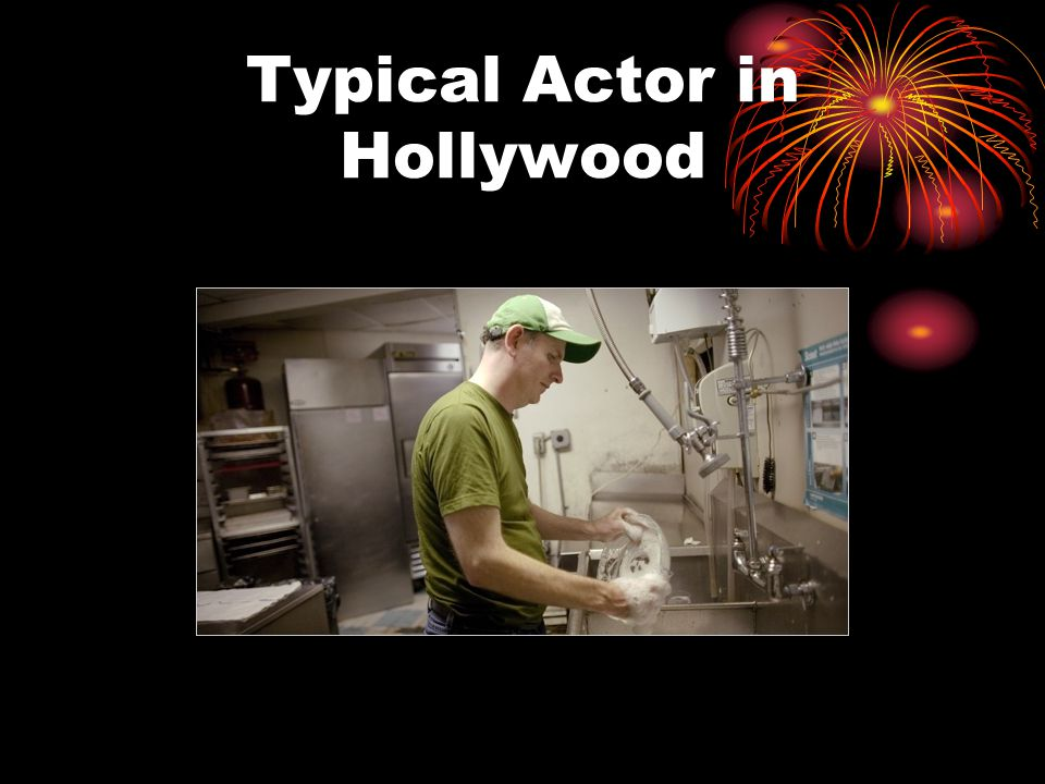 Typical Actor in Hollywood