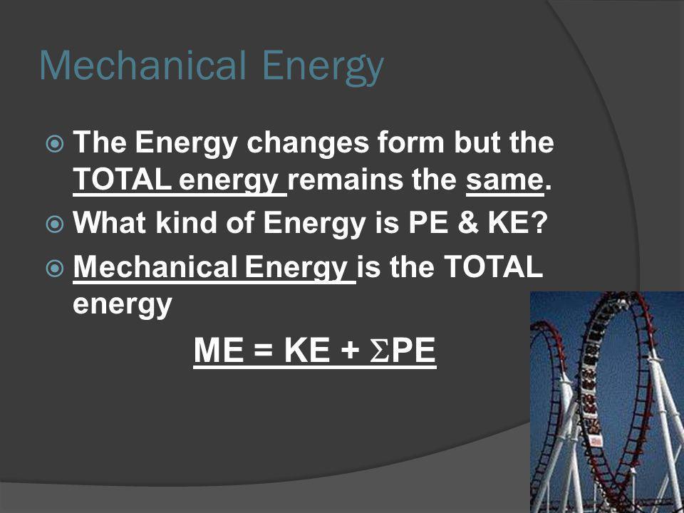 Mechanical Energy ME = KE + SPE