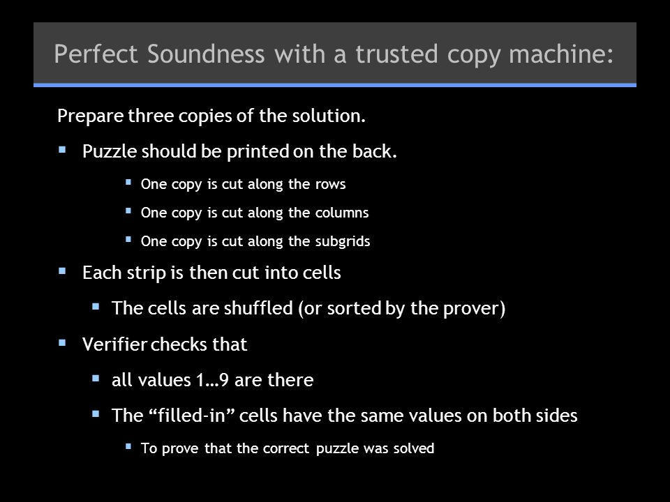 Perfect Soundness with a trusted copy machine: