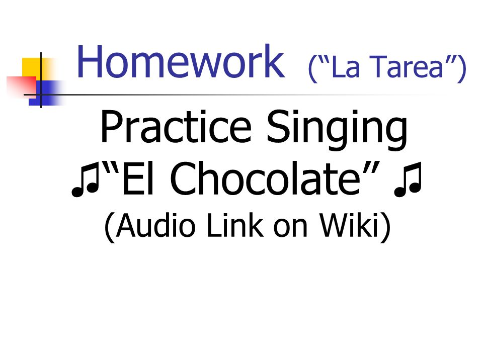 Homework ( La Tarea ) Practice Singing ♫ El Chocolate ♫