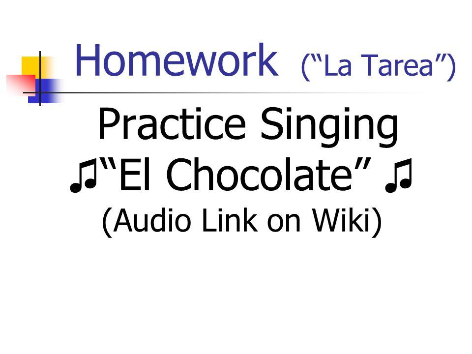 Homework ( La Tarea ) Practice Singing ♫ El Chocolate ♫