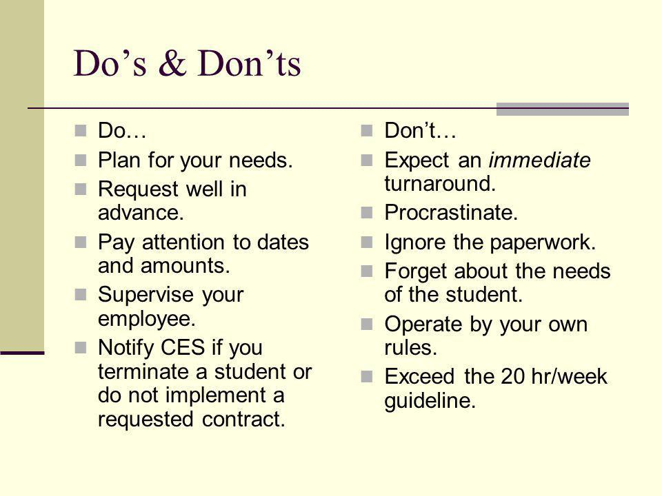 Do's & Don'ts Do… Plan for your needs. Request well in advance.