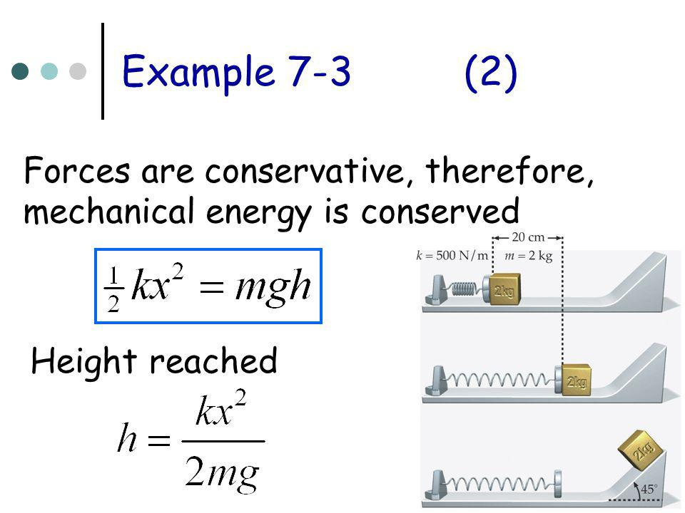 Example 7-3 (2) Forces are conservative, therefore,