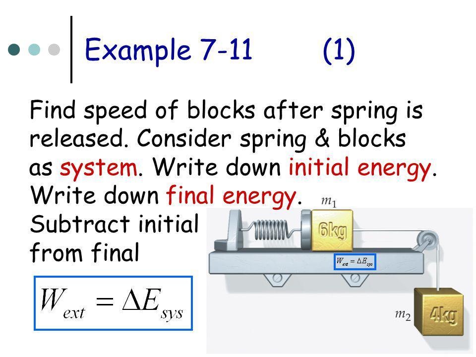 Example 7-11 (1) Find speed of blocks after spring is