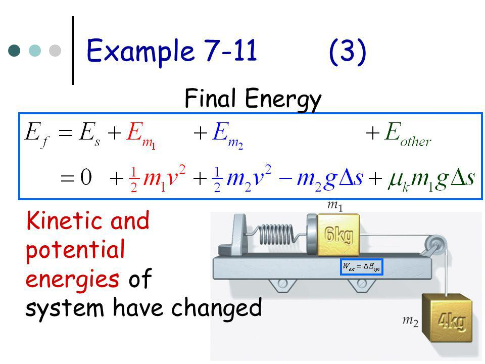 Example 7-11 (3) Final Energy Kinetic and potential energies of