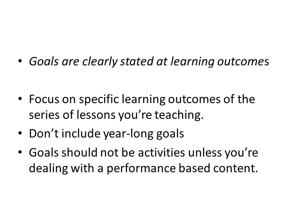 Goals are clearly stated at learning outcomes