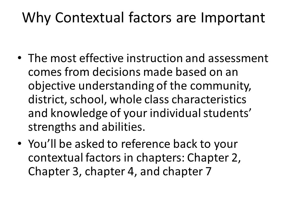 Why Contextual factors are Important