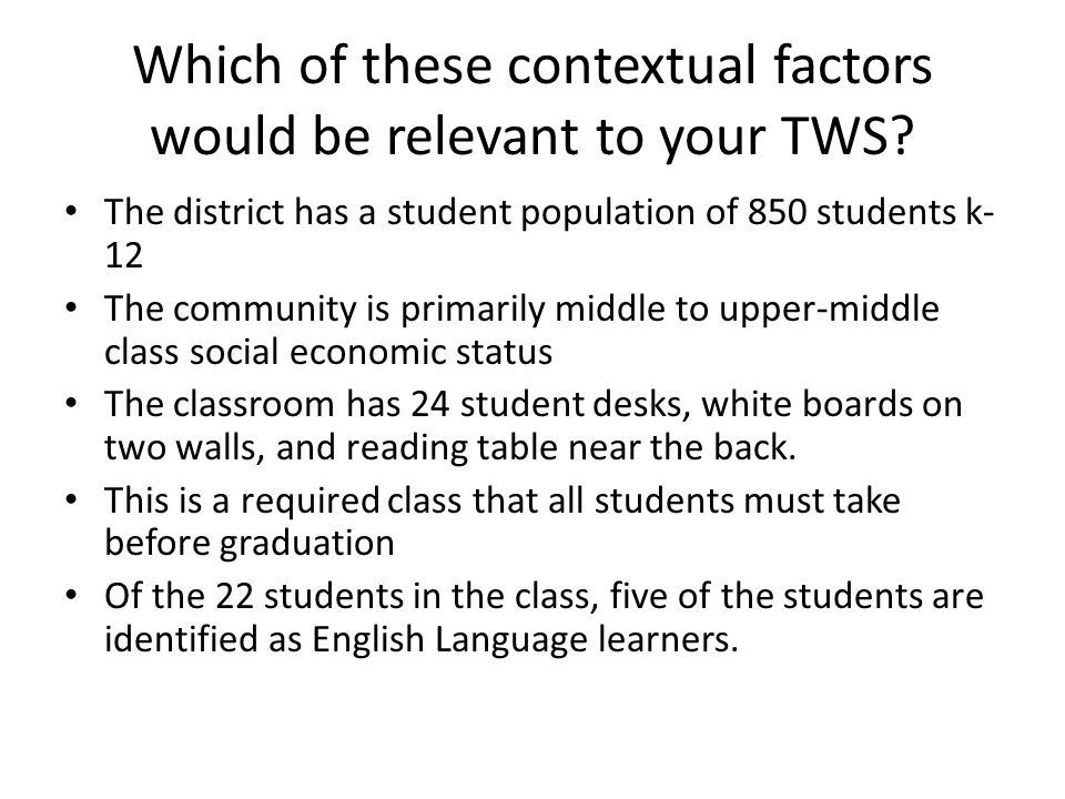 Which of these contextual factors would be relevant to your TWS